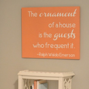 ... quote from Ralph Waldo Emerson. This would be perfect in a guest room