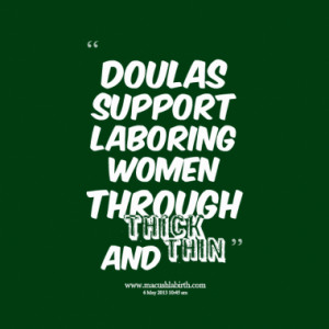 Doulas support laboring women through thick and thin