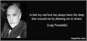 In bed my real love has always been the sleep that rescued me by ...
