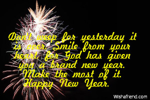 ... has given you a brand new year. Make the most of it. Happy New Year