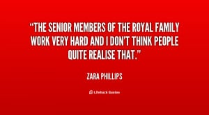 The senior members of the royal family work very hard and I don't ...