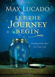 Book Review: Let the Journey Begin by Max Lucado