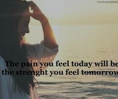 Pain today, strength tomorrow