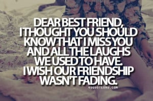 Miss My Friend Quotes | Miss My Best Friend Quotes Tumblr Gallery ...