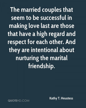 The married couples that seem to be successful in making love last are ...