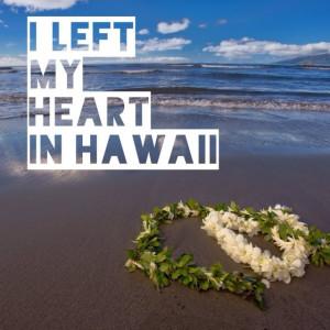 10. I left My Heart in Hawaii