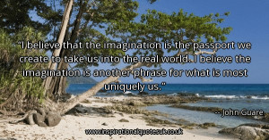 believe-that-the-imagination-is-the-passport-we-create-to-take-us ...