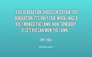 quote-Tom-T.-Hall-this-generation-should-entertain-this-generation-its ...