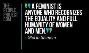 ... anyone who recognizes the equality and full humanity of women and men