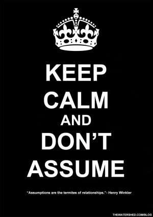 """Assumptions are the termites of relationships.""""- Henry Winkler"""