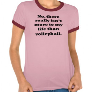 Volleyball Quotes T-shirts & Shirts