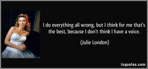 quote-i-do-everything-all-wrong-but-i-think-for-me-that-s-the-best ...