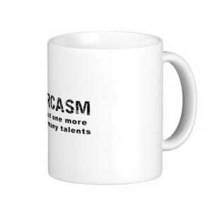 sarcasm funny sayings and quotes coffee mug