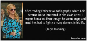 ... angry and mad, he's had to fight so many demons in his life. - Taryn