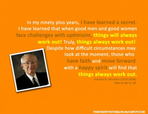 Pres. Hinckley's advice on life Presidents Hinckley, Inspiration ...