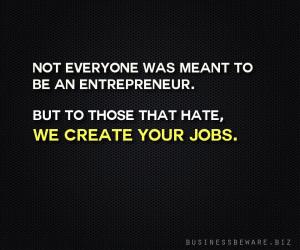 Dear entrepreneur haters…
