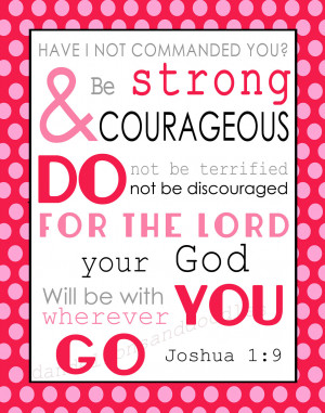 Bible Verses About Staying Strong Be strong and courageous a