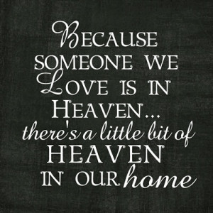 ... Heaven There's A Little Bit Of Heaven In Our Home - Heaven Quotes