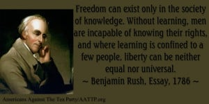 Freedom can exist only in the society of knowledge. Without learning ...