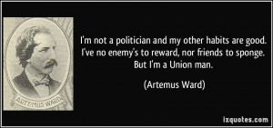 quote-i-m-not-a-politician-and-my-other-habits-are-good-i-ve-no-enemy ...