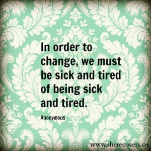 ve finally reached being sick and tired of being sick and tired ...