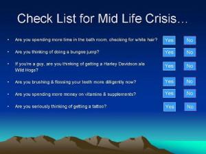 Mid Life Crisis....