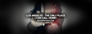 Los Angeles Only Place I Can Call Home Quote Facebook Cover