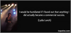 More Lydia Lunch Quotes