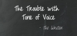 The Writer: The Trouble with Tone of Voice - good one