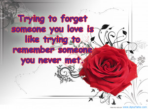 """... Love Is Like Trying To Remember Someone You Never met """" ~ Sad Quote"""