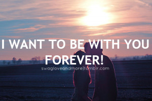 want to be with you forever # i want to be with you # forever ...