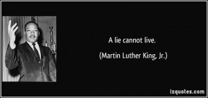quote-a-lie-cannot-live-martin-luther-king-jr-102443.jpg