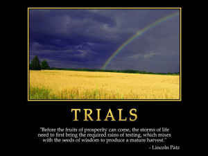 Life Quote on trials and Prosperity by Lincoln Patz