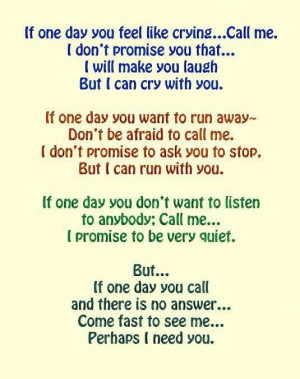 If one day you feel like crying. Call me...