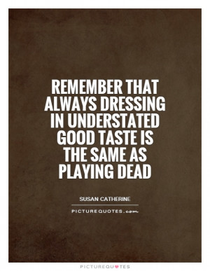 Fashion Quotes Susan Catherine Quotes Clothing Quotes