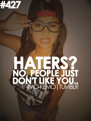 Tumblr Swag Quotes Haters