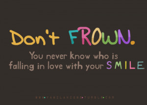 frown, inspirational, love, quote, quotes, smile, sweet