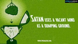 Christian Quotes HD-Wallpaper Satan uses a vacant mind as a dumping ...