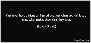 You never have a friend all figured out. Just when you think you know ...
