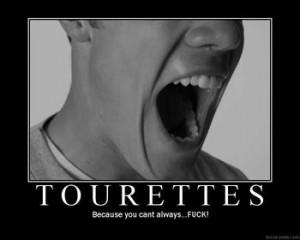 ... Or Have Tourettes That Makes You Shout Swear Words Randomly