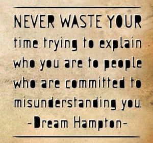 Misunderstood People Quotes You are to people who are