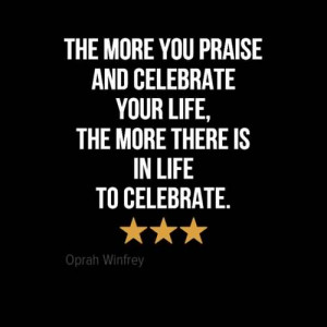 ... and-celebrate-your-life-the-more-there-is-in-life-to-celebrate-10.jpg