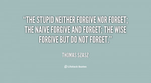 Go Back > Gallery For > Forgive And Forget Quotes