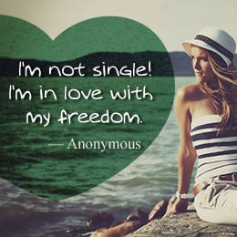 Anonymous quote about being single