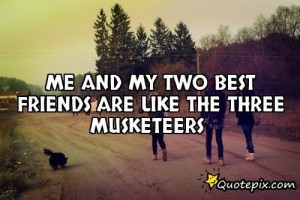 Three Musketeers Friendship Quotes. QuotesGramQuotes About Three Best Friends Forever