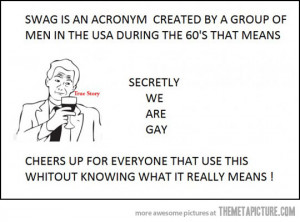 Funny photos funny meaning of swag gay