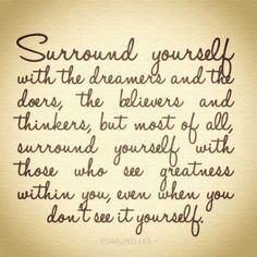 inspiration, life, quotes, wisdom, thought, the dreamers, surround ...