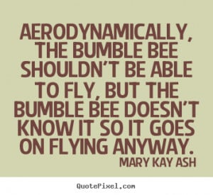 Mary Kay Quote About Bees