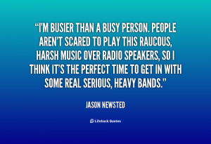 quote-Jason-Newsted-im-busier-than-a-busy-person-people-27159.png
