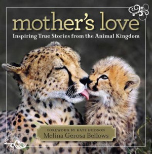 ... Love: Inspiring True Stories From the Animal Kingdom (Hardcover